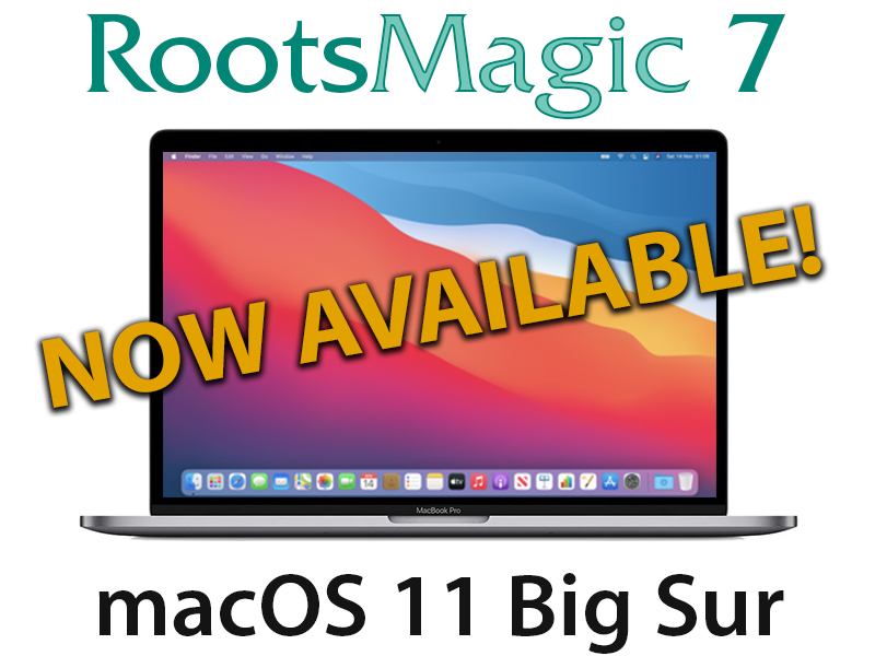 RootsMagic Now Available for MacOS 11 Big Sur